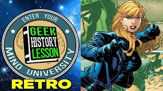 History of Black Canary - Geek History Lesson