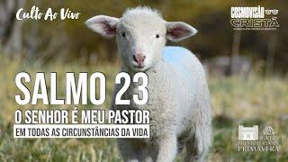CULTO   22/08 - O Senhor é meu Pastor - Sl. 23