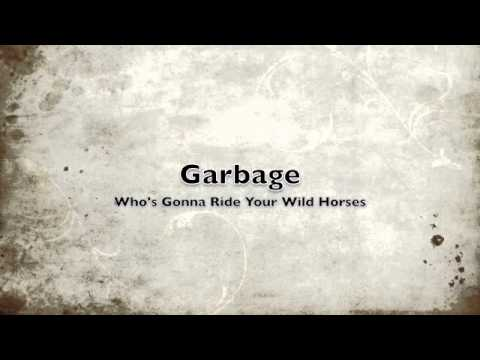 Garbage - Who's Gonna Ride Your Wild Horses (U2 Cover)