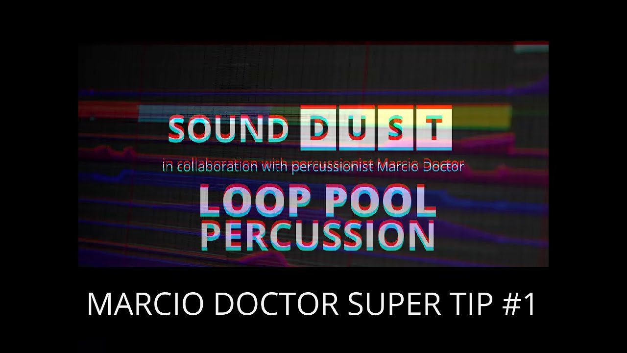 LOOP POOL PERCUSSION - MARCIO SUPER TIP #1