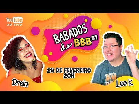 LIVE - BABADOS DO BBB com Leo K e Dreia