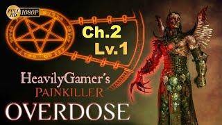 Painkiller Overdose Gameplay Walkthrough (PC) Chapter 2-Level 1:Riot