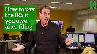 How to Pay the IRS If You Owe After Filing Taxes