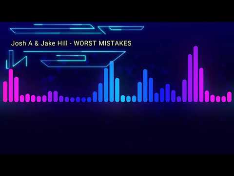 Josh A & Jake Hill - WORST MISTAKES [ slowed + reverb ]