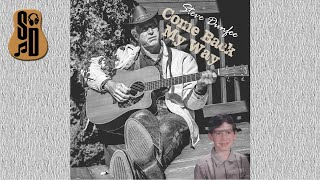 Come Back My Way | An Original Song by Steve Dunfee