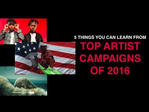 5 Lessons from 2016's top artist campaigns