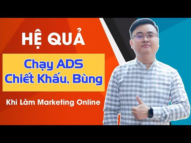 [Thắng – Digital Marketing] Cách chạy quảng cáo chiết khấu & Hệ quả