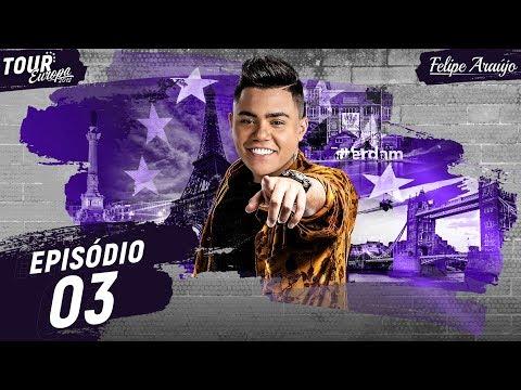 Felipe Araújo - Tour Europa - Episódio 03