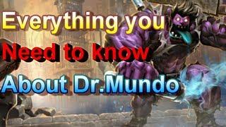 Dr.Mundo - Everything About Him - League of Legends