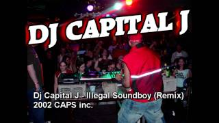 Dj Capital J - Illegal Soundboy (Remix)