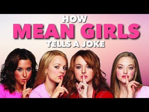 how mean girls tells a joke video essay  how mean girls tells a joke video essay