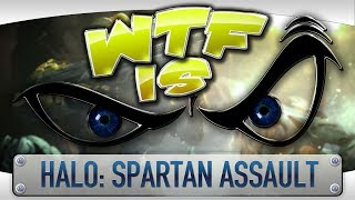 ► WTF Is... - Halo: Spartan Assault ?