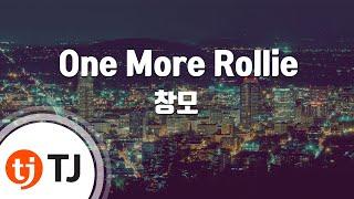 [TJ노래방] One More Rollie - 창모 / TJ Karaoke