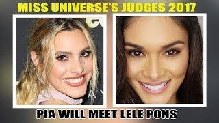 [SHOCKING] MISS UNIVERSE 2017 JUDGES - PIA WILL MEET LELE PONS