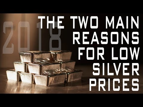 The Two Main Reasons For Low Silver Prices In 2018