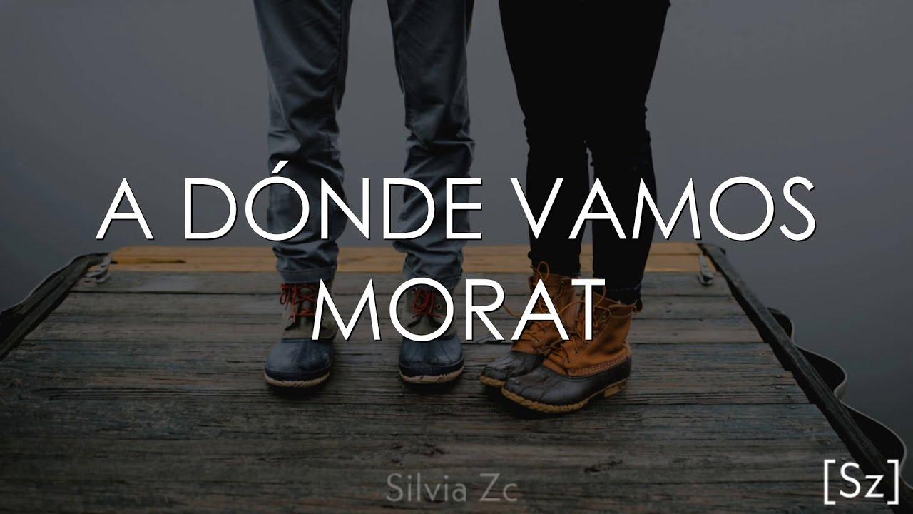 A Donde Vamos Morat ~ Descarga Musica MP3 Gratis, Bajar Mp3