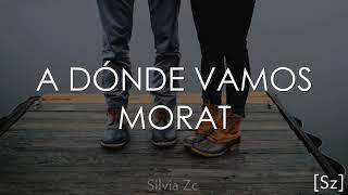 Morat - A Dónde Vamos (Letra)