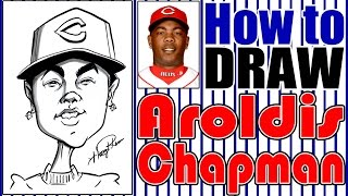 How To Draw A Quick Caricature Aroldis Chapman