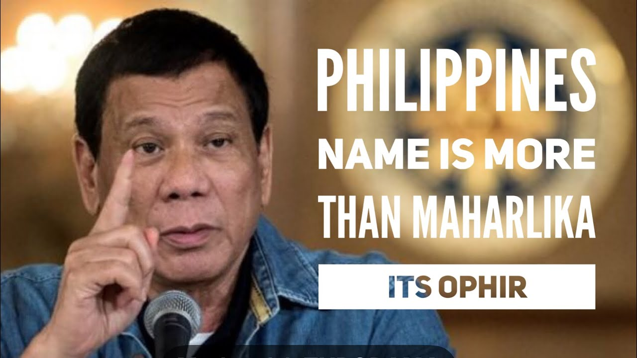 Change the name of Philippines ITS NAME IS MORE THAN MAHARLIKA  Its OPHIR