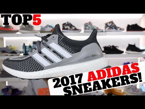 My TOP 5 ADIDAS SNEAKERS of 2017!