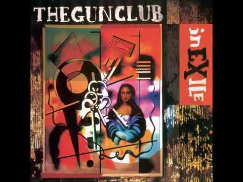 THE GUN CLUB IN EXILE [FULL ALBUM] 1992