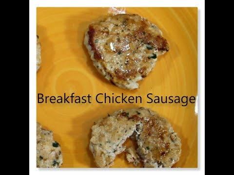 Chicken Breakfast Sausage-Dr. T's Healthy Recipes