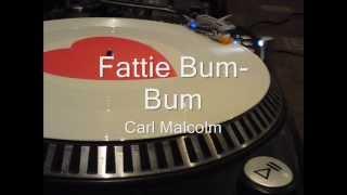 Fattie Bum-Bum  Carl Malcolm