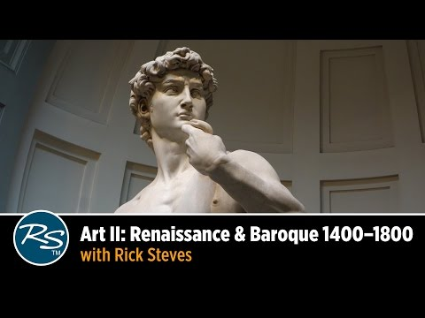 Art II: Renaissance & Baroque 1400–1800, with Rick Steves