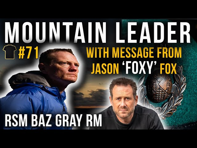 Royal Marines Mountain Leader (ML) | RSM Baz Gray | Plus Message From Jason Fox SBS