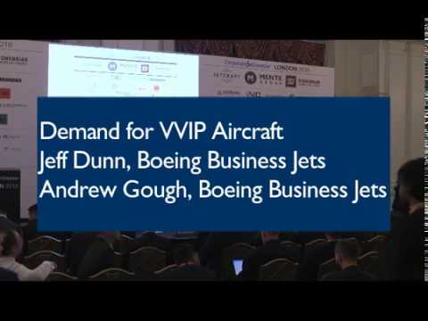 Demand for VVIP aircraft - Jeff Dunn & Andrew Gough, Boeing Business Jets