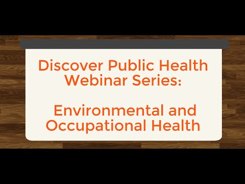 Discover Public Health Webinar Series - Environmental and Occupational Health