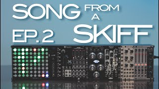 SONG FROM A SKIFF EP.2 - Feat. TipTop Audio Circadian Rhythms