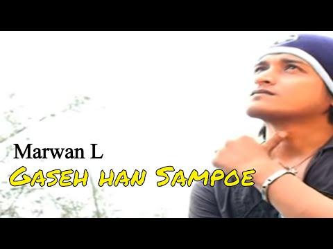 Marwan L - Gaseh Han Sampoe
