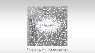【楽曲試聴】「キミはメロディ -AJURIKA Remix-」 thumbnail