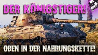 Der Königstiger - Oḃen in der Nahrungskette [World of Tanks - Gameplay - Deutsch]