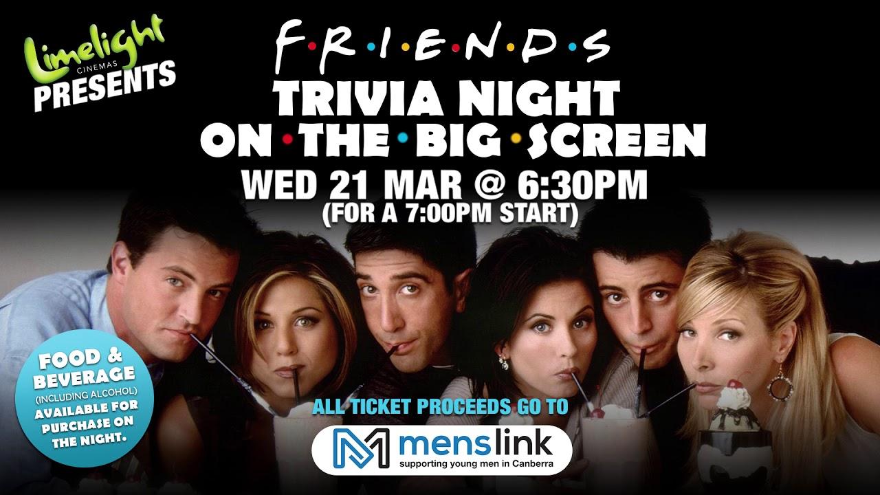 Limelight Cinemas Tuggeranong - Friends Trivia Night