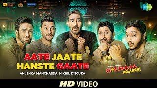 Aate Jaate | Golmaal Again | Ajay Devgan | Rohit Shetty | Parineeti | Tabu | Abhishek Arora