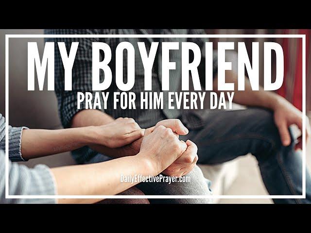 Prayer For My Boyfriend | Prayers For Your Boyfriend
