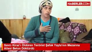 Savcı Kiraz'ı Öldüren Terörist Şafak Yayla'nın Mezarına Ailesi Beton Döktürdü   Haberler com