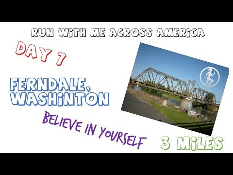 Day 7 | Run With Me Across America | Ferndale, Washington | 3 Miles
