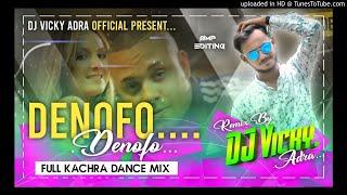 Denofo Denofo|🤞🤞|Full 2 Kachra Dance Mix |❣️💥|DJ Vicky Adra💟