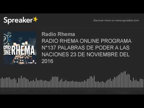 RADIO RHEMA ONLINE PROGRAMA N°137 PALABRAS DE PODER A LAS NACIONES 23 DE NOVIEMBRE DEL 2016