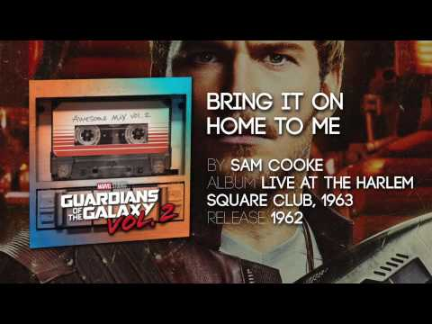 Bring It On Home To Me  Sam Cooke Guardians of the Galaxy Vol 2:  Soundtrack
