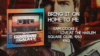 Bring It On Home To Me Sam Cooke Guardians Of The Galaxy Vol 2 Official Soundtrack