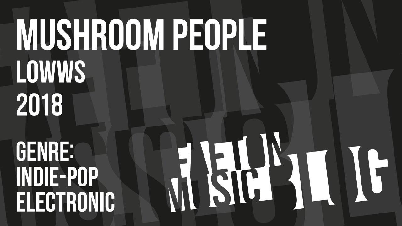 Mushroom People - LOWWS (2018) [Faeton Music Blog]