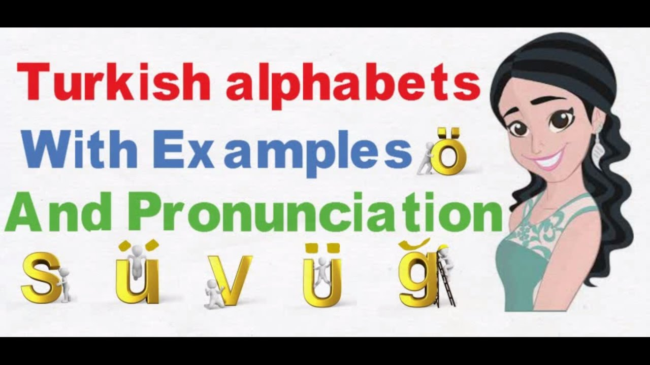Learn Turkish alphabets With Pronounciation - With Examples