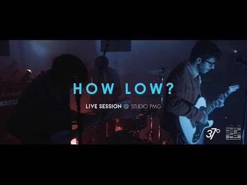 Live @ Studio PMG - How Low ?