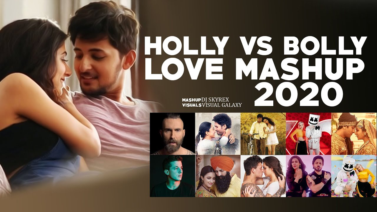 Holly Vs Bolly Love Mashup 2020 | DJ Skyyrex | Visual Galaxy