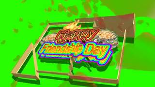 Happy Friendship Day Green Screen Effects - Happy Friendship Day speciel 3D Animated Video No 65