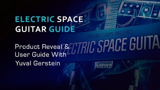 Electric Space Guitar Sample Pack User Guide - With Yuval Gerstein